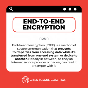 WHY FACEBOOK'S PLAN TO USE END TO END ENCRYPTION IS A DIRECT THREAT TO MILLIONS OF CHILDREN WORLDWIDE